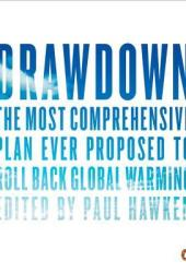 Drawdown: The Most Comprehensive Plan Ever Proposed to Reverse Global Warming Book