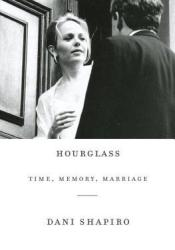 Hourglass: Time, Memory, Marriage Pdf Book