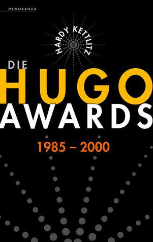 Die Hugo Awards 1985 - 2000