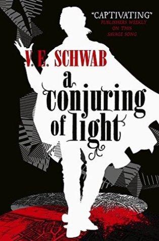 A Conjuring of Light (Shades of Magic #3) – V.E. Schwab