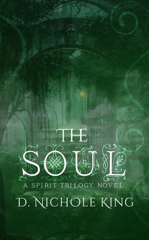 The Soul (Spirit Trilogy, #3)