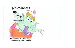 No Manners on Mars: An illustrated children's book to help you teach your child basic manners, please, thank you, excuse me