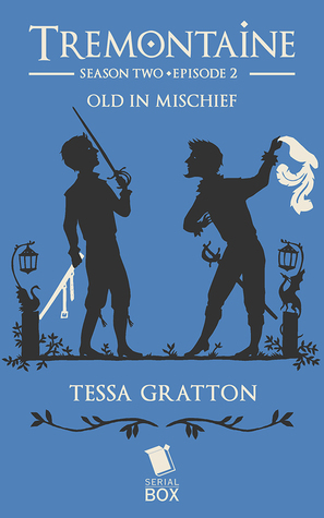 Old in Mischief (Tremontaine #2.2)