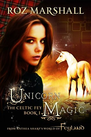Unicorn Magic (The Celtic Fey #1)