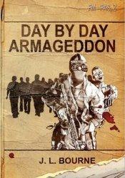 Day by Day Armageddon (Day by Day Armageddon,#1) Pdf Book