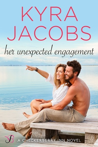 Her Unexpected Engagement (Checkerberry Inn, #2)
