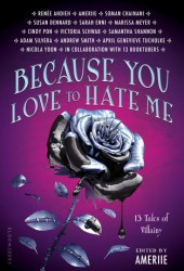 Because You Love to Hate Me: 13 Tales of Villainy Pdf Book