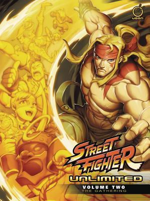 Street Fighter Unlimited, Volume Two: The Gathering (Street Fighter Unlimited, #2)