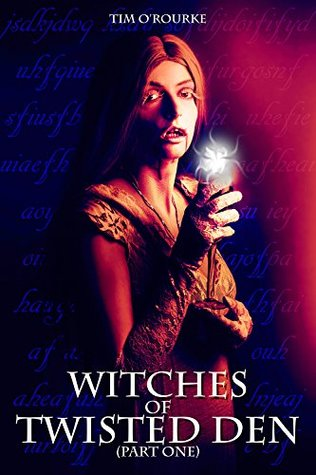 Witches of Twisted Den (Part One) (Beautiful Immortals Series Three Book 1)