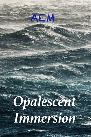 Opalescent Immersion (Endeavor Series, #4)