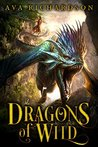 Dragons of Wild (Upon Dragon's Breath, #1)