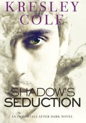Shadow's Seduction (Immortals After Dark, #17; The Dacians, #2) Pdf Book