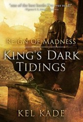 Reign of Madness (King's Dark Tidings, #2) Book Pdf