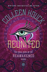 Reunited (Reawakened, #3)