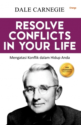 Resolve Conflicts in Your Life: Mengatasi Konflik dalam Hidup Anda
