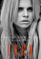 Torn (The Fire Born Novels #2) Pdf Book