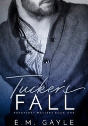 Tucker's Fall   (Purgatory Masters, #1) Pdf Book