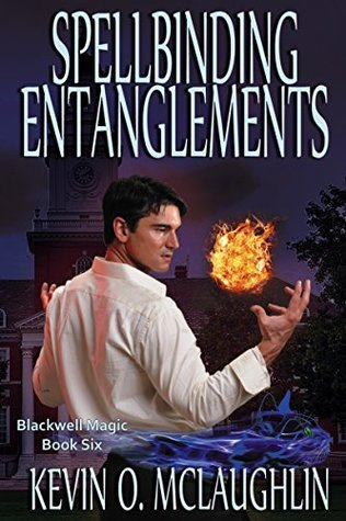 Spellbinding Entanglements (Blackwell Magic, #6)