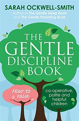 Gentle Discipline Book: How to raise co-operative, polite and helpful children