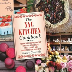 Specialty Kitchen Stores Cabinet Sets For Sale The Nyc Cookbook 150 Recipes Inspired By Food Shops Spice And Markets Of New York City Tracey Ceurvels