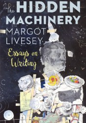 The Hidden Machinery: Essays on Writing Pdf Book