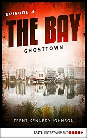 The Bay - Ghosttown (Inspector Cole Hoffer Series Book 4)