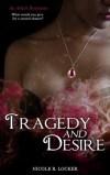 Tragedy and Desire by Nicole R. Locker