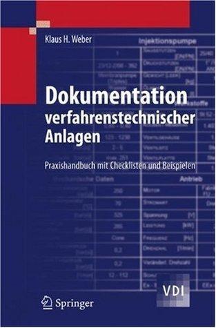 Dokumentation verfahrenstechnischer Anlagen: Praxishandbuch mit Checklisten und Beispielen