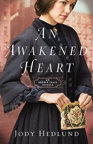 An Awakened Heart by Jody Hedlund