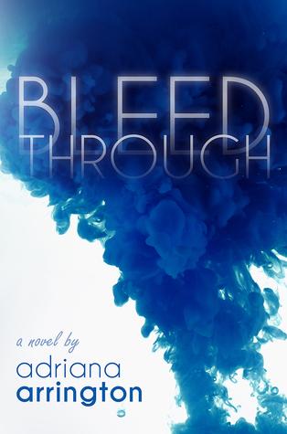 Bleed Through by Adriana Arrington | reading, books
