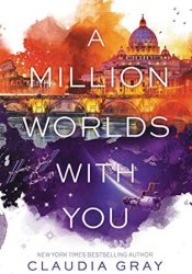 A Million Worlds with You (Firebird, #3) Pdf Book