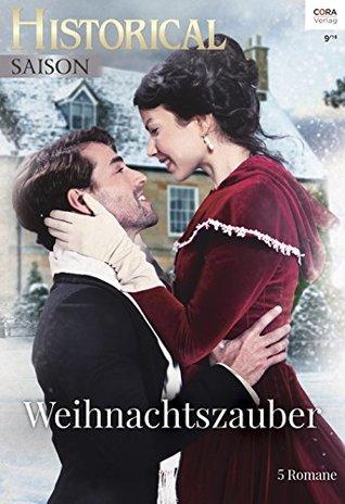 Weihnachtszauber: Miss Amandas süße Weihnachsküsse/ Der Viscount und der Mistelzweig / Ein Cottage im WInterwald / Schneesturm über Haydon Castle / Das schönste Geschenk für den Duke
