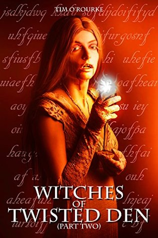 Witches of Twisted Den (Part Two) (Beautiful Immortals Series Three Book 2)