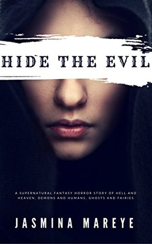 Hide The Evil: A Supernatural Fantasy Horror Story of Hell and Heaven, Demons and Humans, Ghosts and Fairies (Prophecy of Doom Book 2)