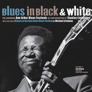 Blues in Black and White: The Landmark Ann Arbor Blues Festivals
