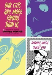 Our Cats Are More Famous Than Us: A Johnny Wander Collection Pdf Book