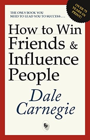 How To Win Friends And Influence People [Feb 01, 2016] Carnegie, Dale