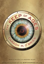 The Keep of Ages (The Vault of Dreamers, #3) Book by Caragh M. O'Brien