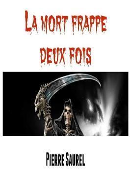La Mort Frappe Deux Fois