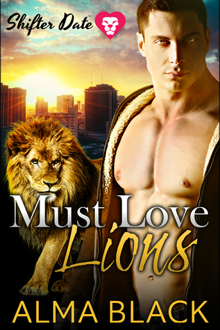 Must Love Lions (A Shifter Date Paranormal Romance)