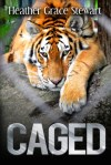Caged by Heather Grace Stewart