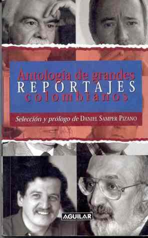 Antología de grandes reportajes colombianos