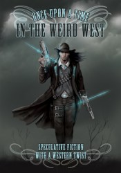 Once Upon a Time in the Weird West Pdf Book