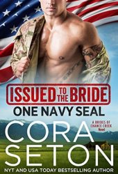 Issued to the Bride: One Navy SEAL (Brides of Chance Creek, #1) Book Pdf