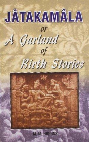 Jatakamala or a Garland of Birth Stories