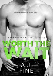 Worth the Wait (Kingston Ale House, #4) Pdf Book