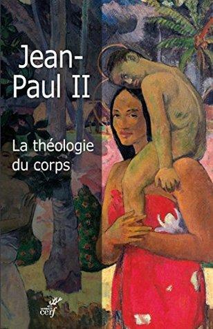 La théologie du corps: L'amour humain dans le plan divin