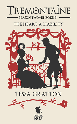 The Heart A Liability (Tremontaine #2.9)