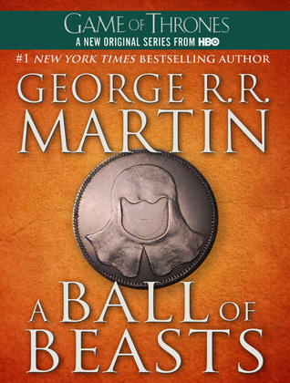 A Ball of Beasts (A Song of Ice and Fire, #4-5)