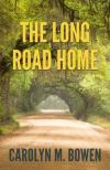 The Long Road Home by Carolyn Bowen